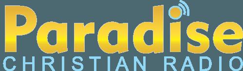 Paradise Christian Radio - Click to Listen