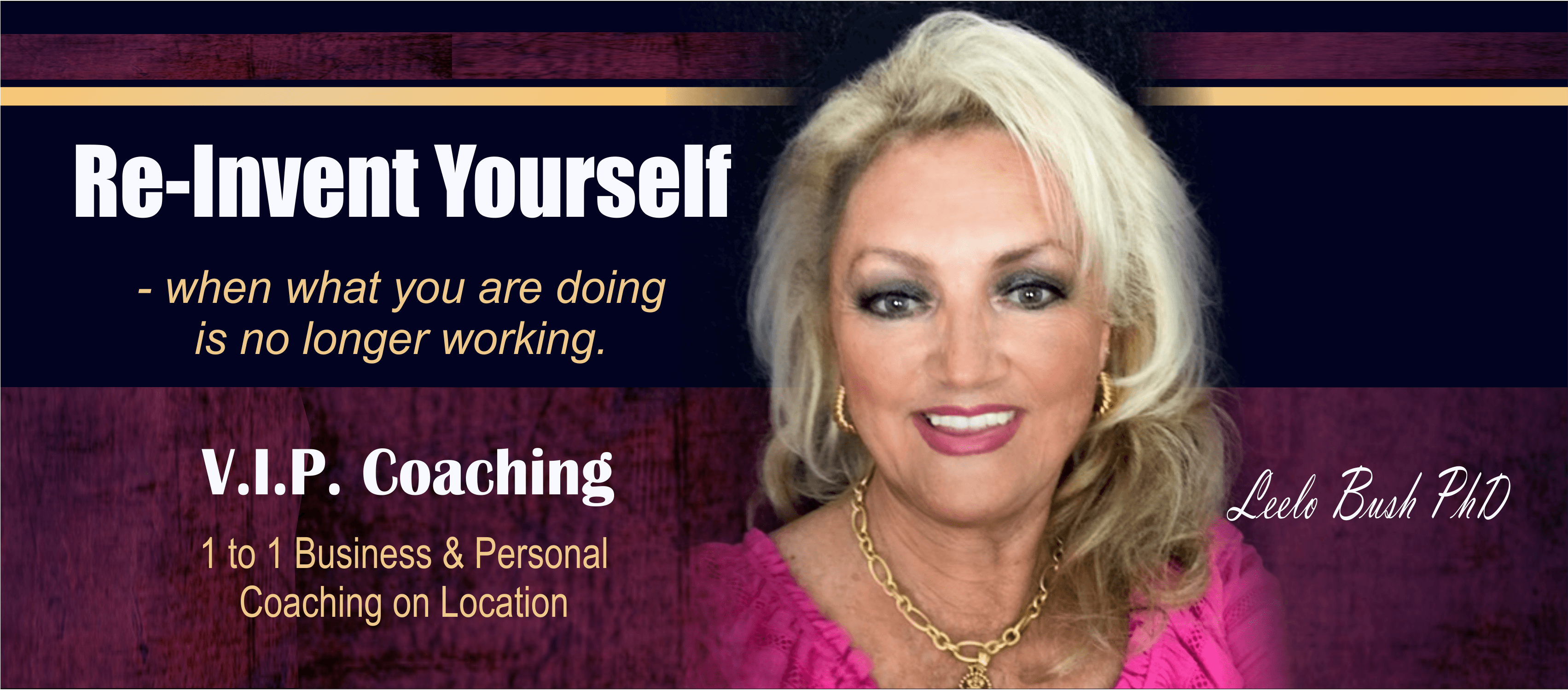 Reinvent Yourself with Leelo Bush PhD http://leelobush.com/vip/