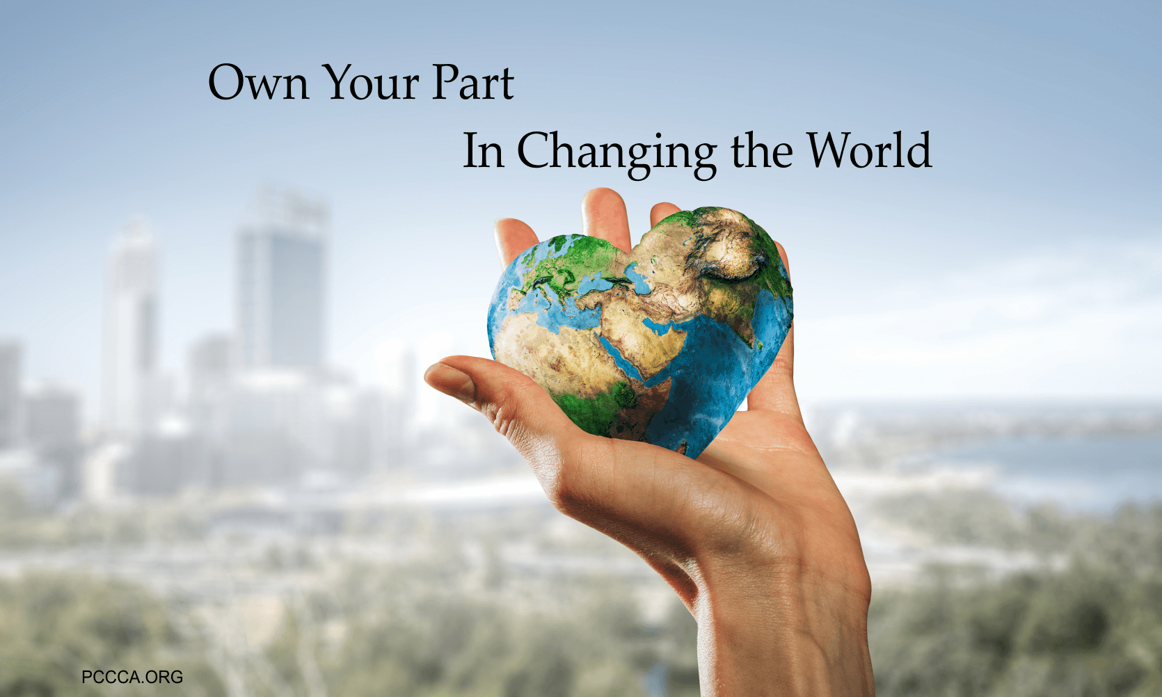 Own Your Part In Changing The World at http://pccca.org