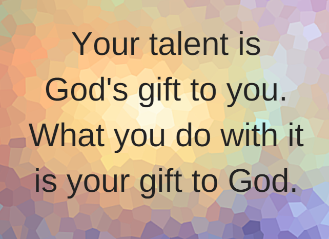Your talent is God's gift to you. What you do with it is your gift to God - setting fees - https://pccca.org
