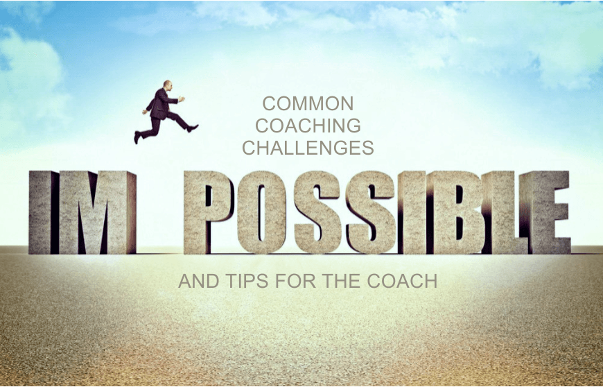 Common Coaching Challenges and Tips For The Coach